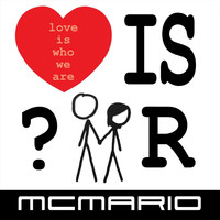 MC Mario - Love Is Who We R (Explicit)
