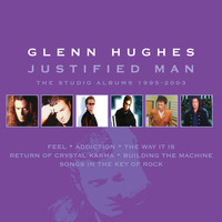 Glenn Hughes - Justified Man: The Studio Albums 1995-2003