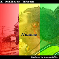 Nnanna - I Miss You
