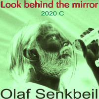 Olaf Senkbeil - Look Behind the Mirror 2020 C