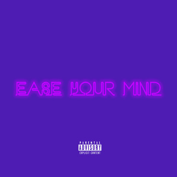 Joshua - Ease Your Mind (Explicit)