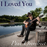 Paul Overstreet - I Loved You