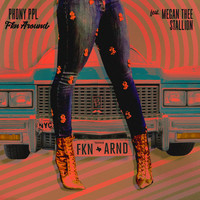 Phony Ppl - Fkn Around (feat. Megan Thee Stallion) (Explicit)