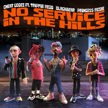 Cheat Codes - No Service In The Hills (feat. Trippie Redd, Blackbear, PRINCE$$ ROSIE) (Explicit)
