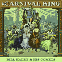 Bill Haley & His Comets - Carnival King