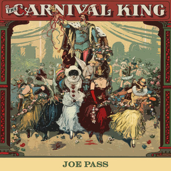 Joe Pass - Carnival King