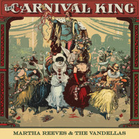 Martha Reeves & The Vandellas - Carnival King