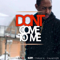Linx - Don't Come To Me (Explicit)