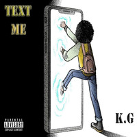 KG - Text Me (Explicit)