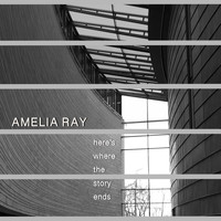 Amelia Ray - Here's Where the Story Ends