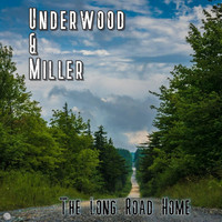Underwood & Miller - The Long Road Home