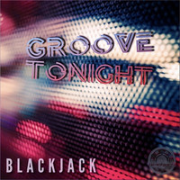 blackjack - Groove Tonight