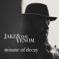 Jake & the Venom - Minute of Decay