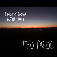 Teo - Found Love WithYou