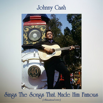Johnny Cash - Sings The Songs That Made Him Famous (Remastered 2020)