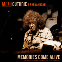 Arlo Guthrie - Memories Come Alive (with Shenandoah) (Live 1979)