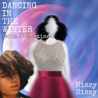 Hissy Sissy - Dancing In The Winter (Explicit)