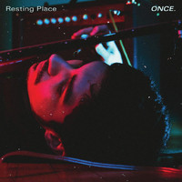 Resting Place - Once. (Explicit)