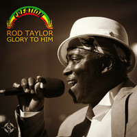 Rod Taylor - Glory to Him