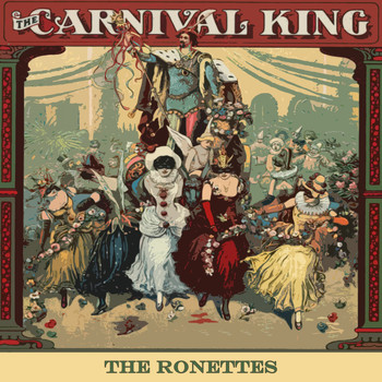 The Ronettes - Carnival King