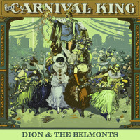 Dion & The Belmonts - Carnival King