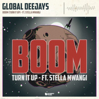 Global Deejays - Boom (Turn It Up)