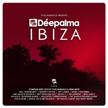Various Artists - Déepalma Ibiza (Compiled and Mixed by Yves Murasca & Nebu Mitte)