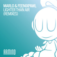 MaRLo & Feenixpawl - Lighter Than Air (Remixes)
