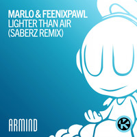 MaRLo & Feenixpawl - Lighter Than Air (SaberZ Remix)