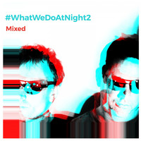 Blank & Jones - #WhatWeDoAtNight 2 (Mixed)