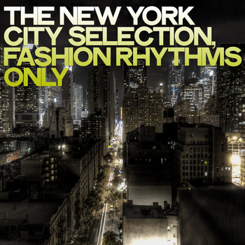 Various Artists - The New York City Selection (Fashion Rhythms Only)