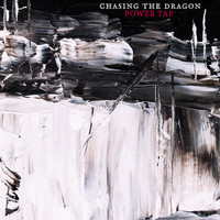 Chasing the Dragon - Power Tap