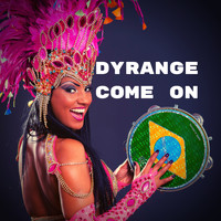 DYRANGE - Come On
