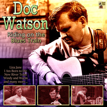 Doc Watson - Riding on the Blues Train