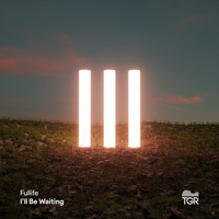Fullife - I'll Be Waiting