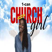 1-Can - Church Girl