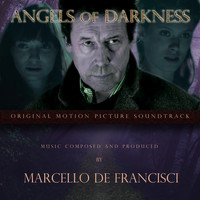 Marcello De Francisci - Angels of Darkness (Original Motion Picture Soundtrack)
