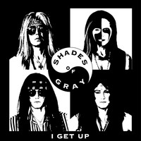 Shades of Gray - I Get Up
