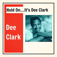 Dee Clark - Hold on....It's Dee Clark