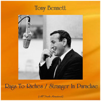 Tony Bennett - Rags To Riches / Stranger In Paradise (All Tracks Remastered)