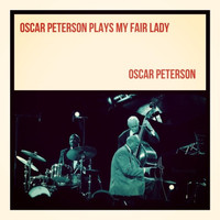 Oscar Peterson - Oscar Peterson Plays My Fair Lady