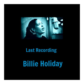 Billie Holiday - Last Recording