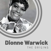 Dionne Warwick - The Origins of Dionne Warwick
