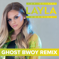 Layla - Top of the Morning (Ghost Bwoy Remix)