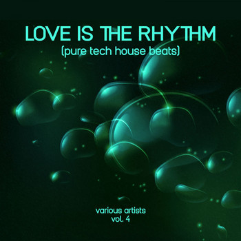 Various Artists - Love Is the Rhythm (Pure Tech House Beats), Vol. 4