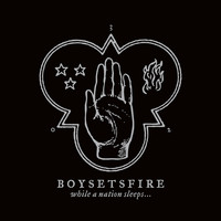 Boysetsfire - While a Nation Sleeps (Bonus Track Version)