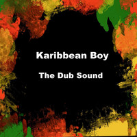 Karibbean Boy - The Dub Sound