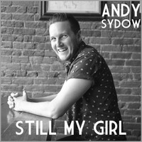 Andy Sydow - Still My Girl