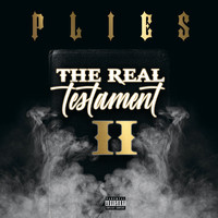 Plies - The Real Testament II (Explicit)