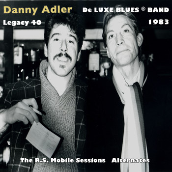 Danny Adler - De Luxe Blues Band 1983: The R.S. Mobile Sessions (Alternates)